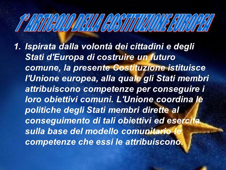 1° ARTICOLO DELLA COSTITUZIONE EUROPEA