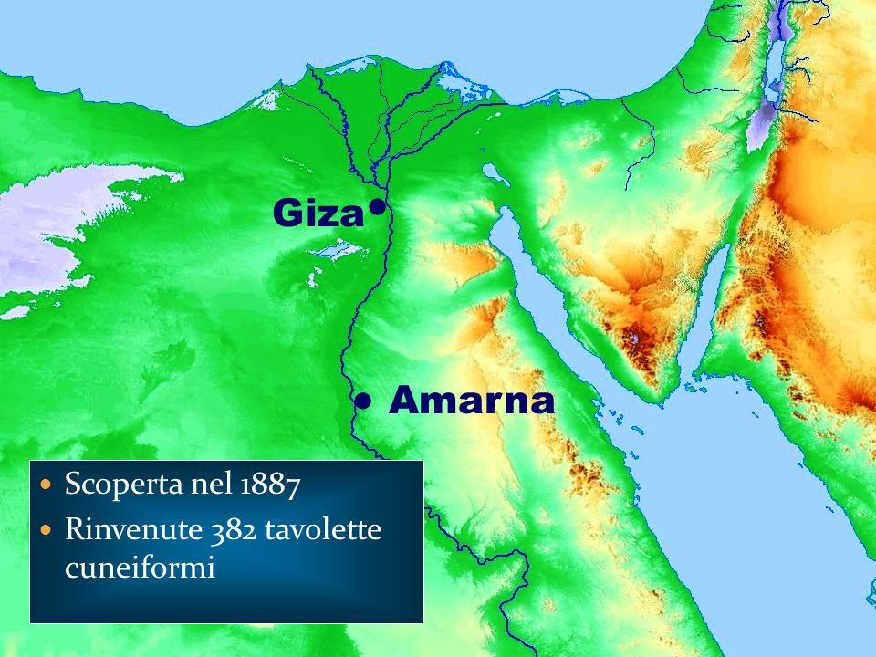 Giza  Amarna  Scoperta nel 1887 Rinvenute 382 tavolette cuneiformi