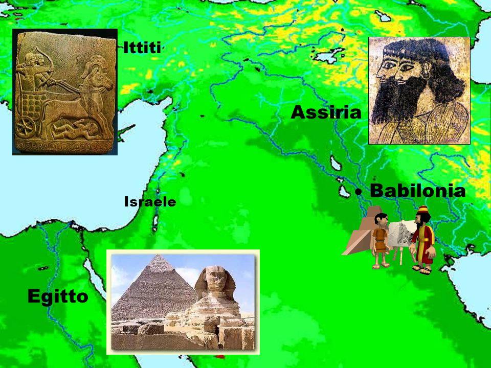 Ittiti Assiria  Babilonia Israele Egitto