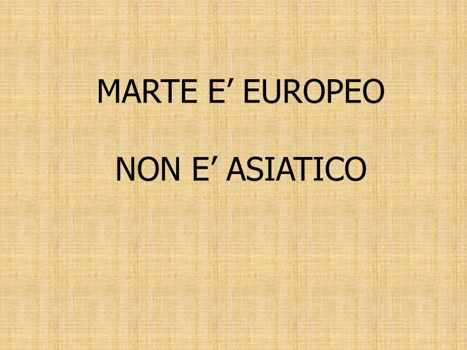 MARTE E' EUROPEO NON E' ASIATICO