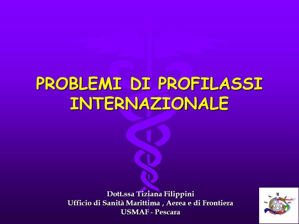 PROBLEMI DI PROFILASSI INTERNAZIONALE