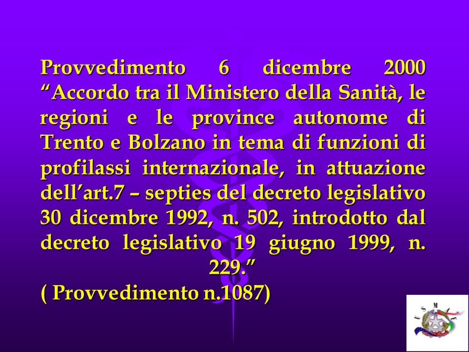 Provvedimento 6 dicembre 2000 Accordo tra il Ministero della Sanità, le regioni e le province autonome di Trento e Bolzano in tema di funzioni di profilassi internazionale, in attuazione dell'art.7 – septies del decreto legislativo 30 dicembre 1992, n.