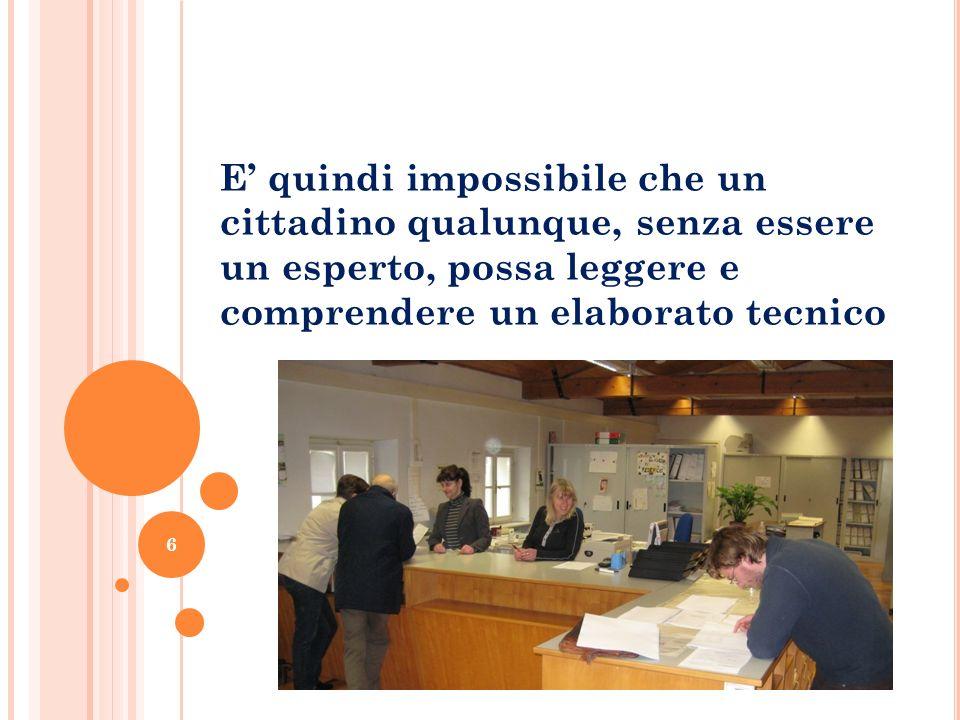 E' quindi impossibile che un cittadino qualunque, senza essere un esperto, possa leggere e comprendere un elaborato tecnico