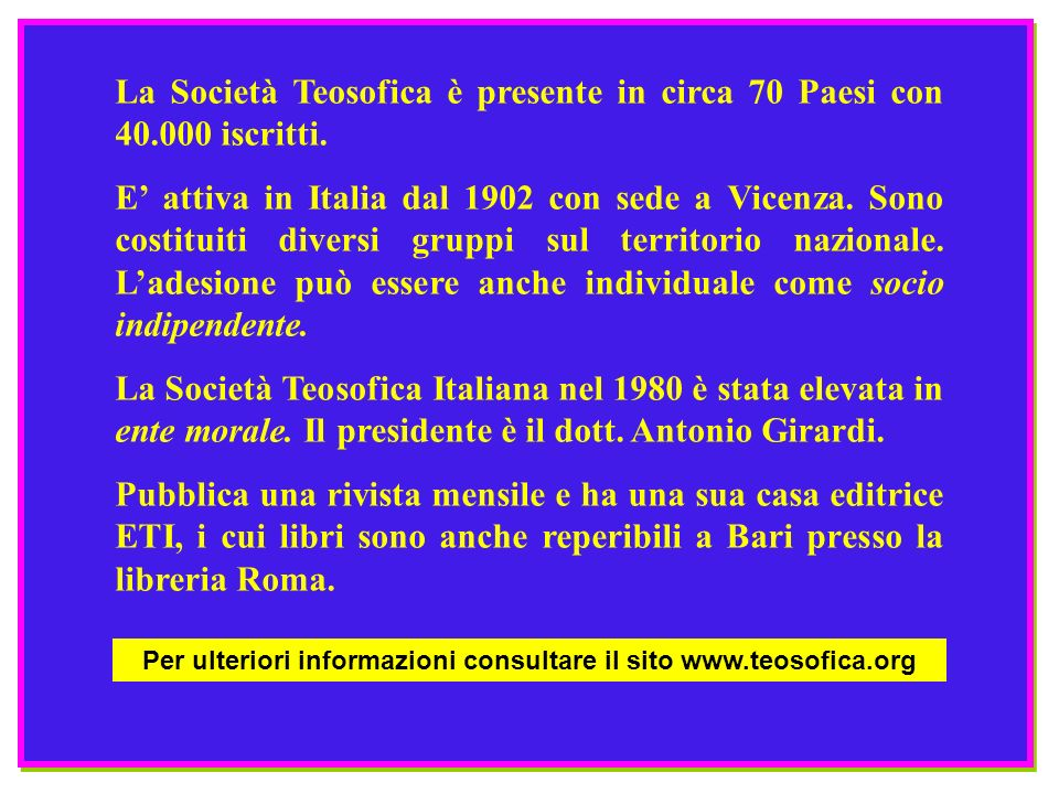 Per ulteriori informazioni consultare il sito www.teosofica.org