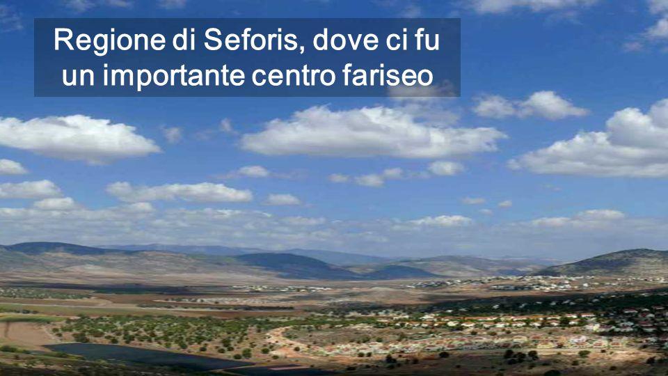 Regione di Seforis, dove ci fu un importante centro fariseo