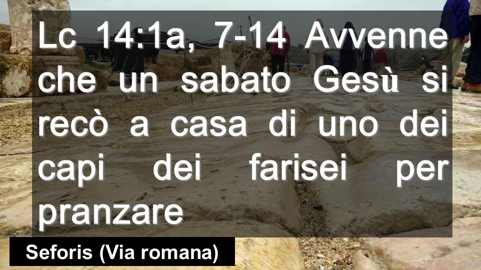 Lc 14:1a, 7-14 Avvenne che un sabato Gesù si recò a casa di uno dei capi dei farisei per pranzare