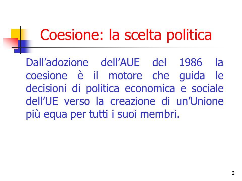 Coesione: la scelta politica