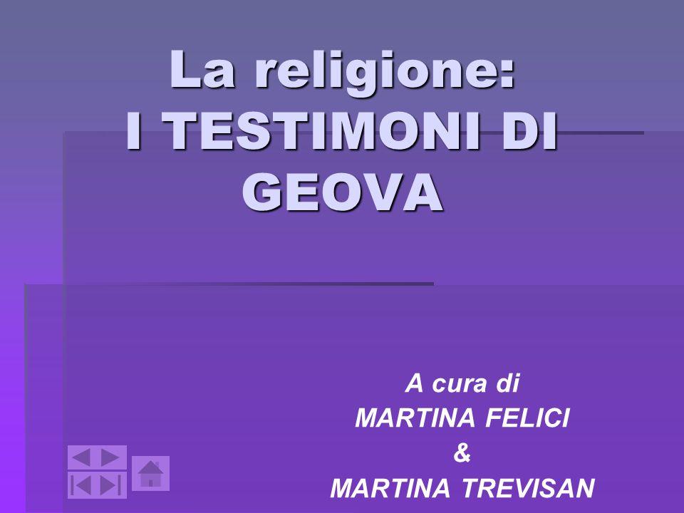 La religione: I TESTIMONI DI GEOVA