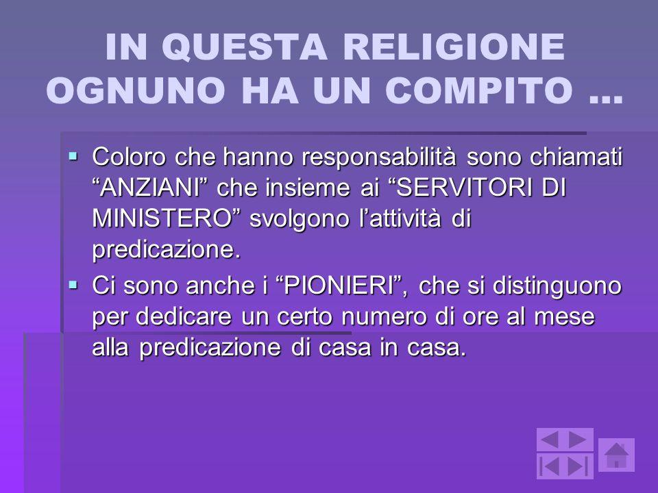 IN QUESTA RELIGIONE OGNUNO HA UN COMPITO …