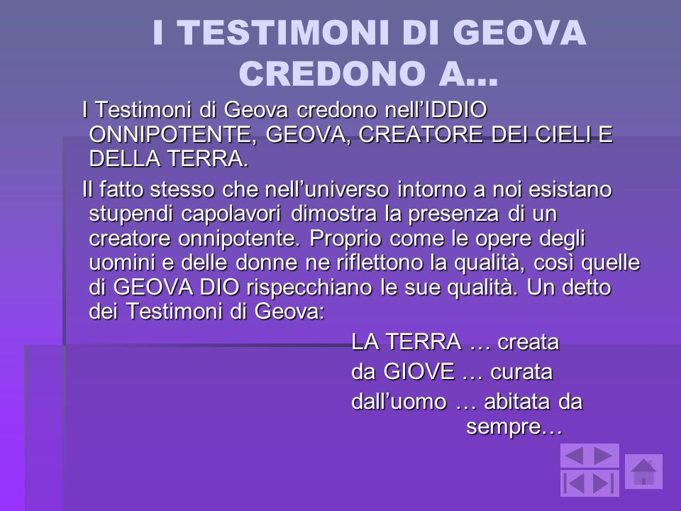 I TESTIMONI DI GEOVA CREDONO A…
