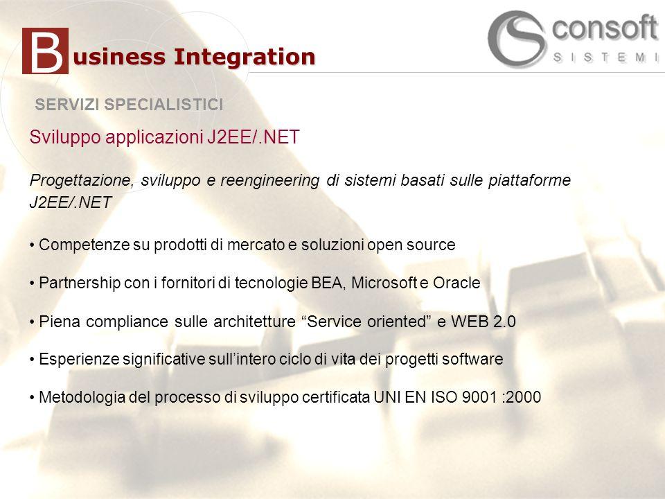 B usiness Integration Sviluppo applicazioni J2EE/.NET