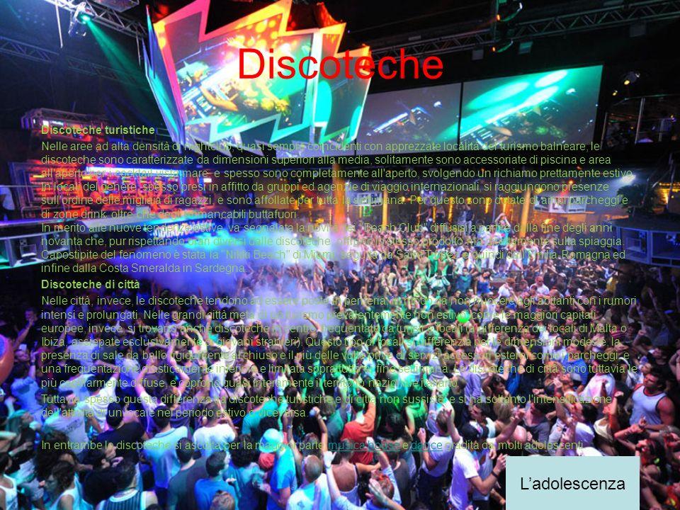 Discoteche L'adolescenza Discoteche turistiche