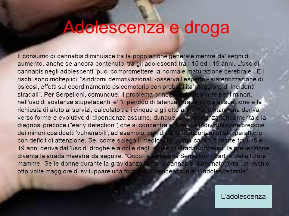 Adolescenza e droga L'adolescenza