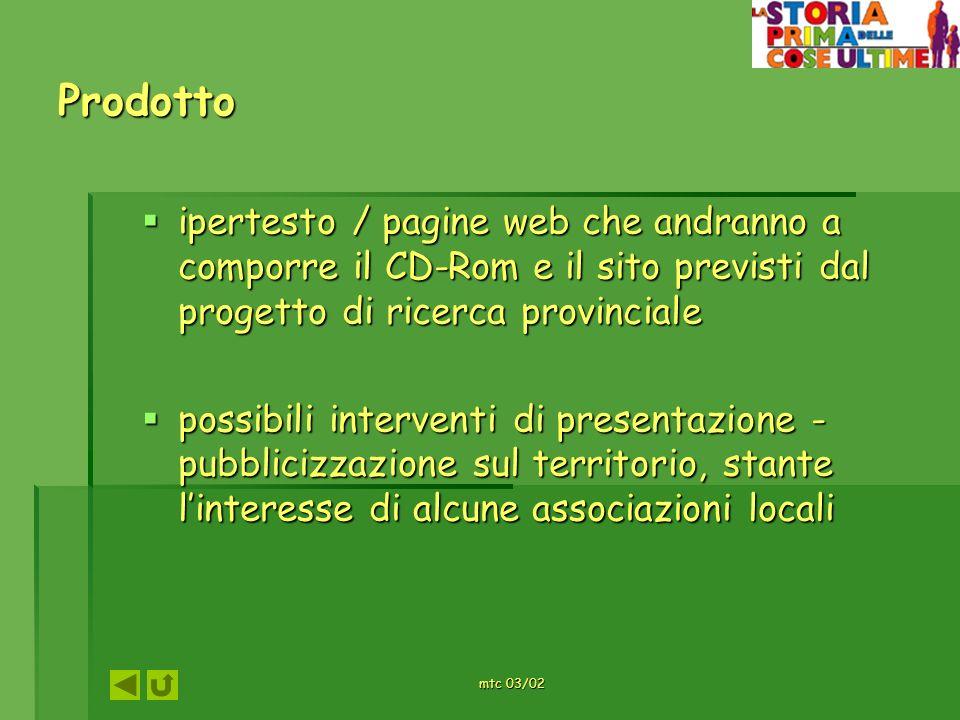Prodottoipertesto / pagine web che andranno a comporre il CD-Rom e il sito previsti dal progetto di ricerca provinciale.