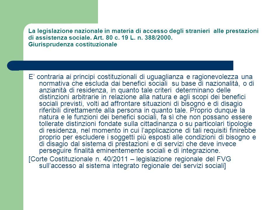La legislazione nazionale in materia di accesso degli stranieri alle prestazioni di assistenza sociale. Art. 80 c. 19 L. n. 388/2000. Giurisprudenza costituzionale