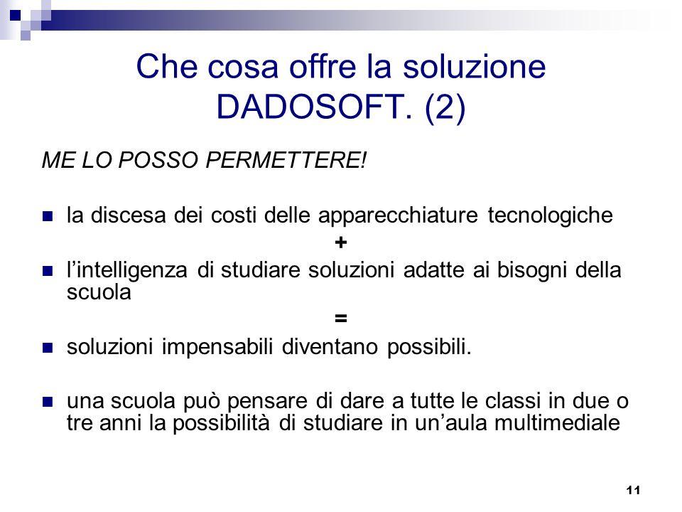 Che cosa offre la soluzione DADOSOFT. (2)