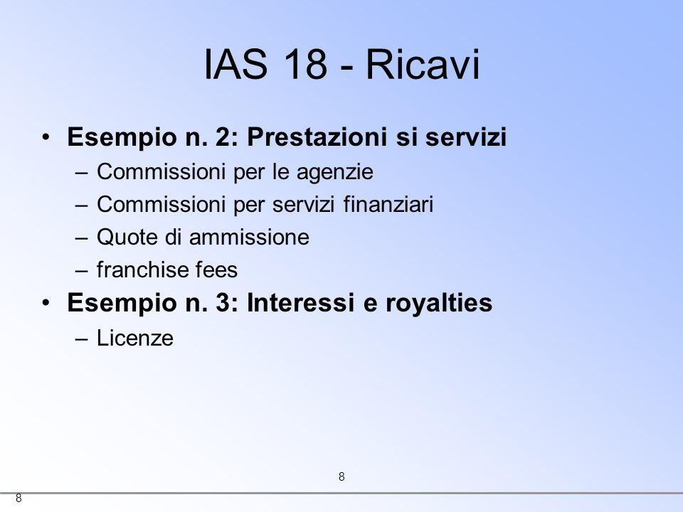 IAS 18 - Ricavi Esempio n. 2: Prestazioni si servizi