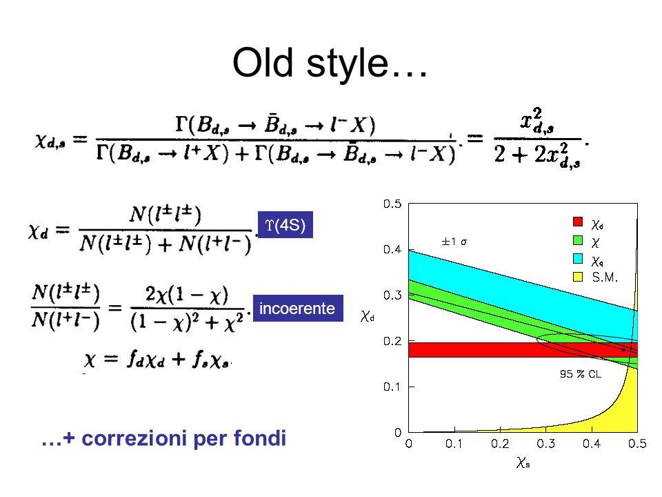 Old style… (4S) incoerente …+ correzioni per fondi