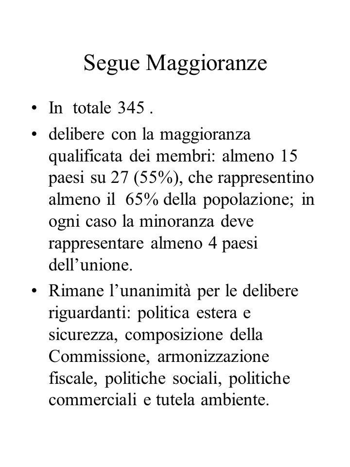 Segue Maggioranze In totale 345 .