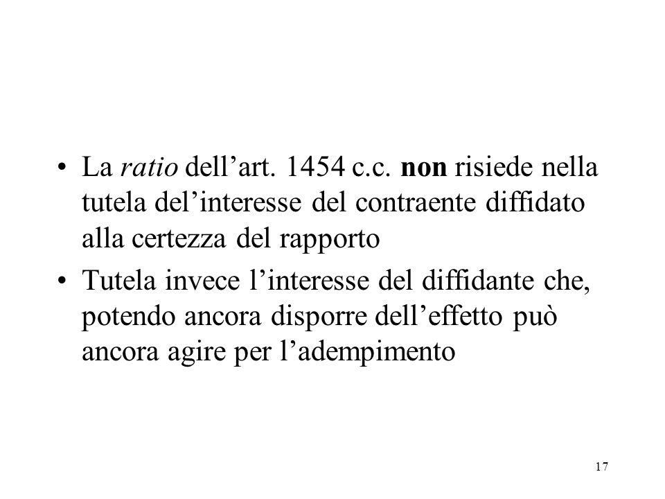 La ratio dell'art. 1454 c.c. non risiede nella tutela del'interesse del contraente diffidato alla certezza del rapporto