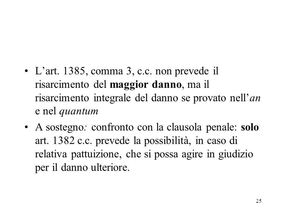 L'art. 1385, comma 3, c.c. non prevede il risarcimento del maggior danno, ma il risarcimento integrale del danno se provato nell'an e nel quantum