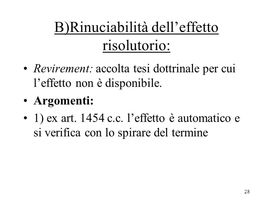 B)Rinuciabilità dell'effetto risolutorio: