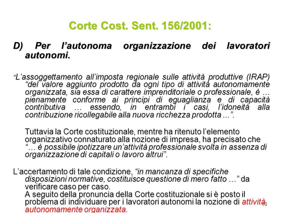 Corte Cost. Sent. 156/2001: D) Per l'autonoma organizzazione dei lavoratori autonomi.