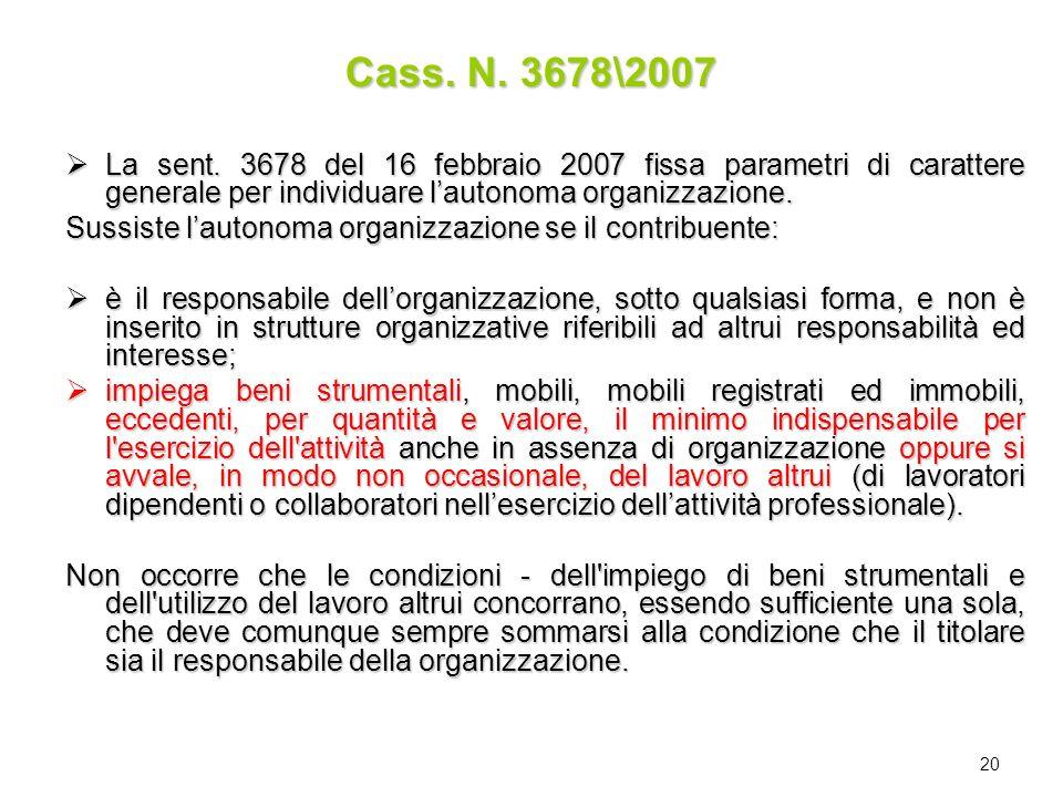 Cass. N. 3678\2007 La sent. 3678 del 16 febbraio 2007 fissa parametri di carattere generale per individuare l'autonoma organizzazione.