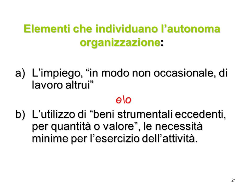 Elementi che individuano l'autonoma organizzazione: