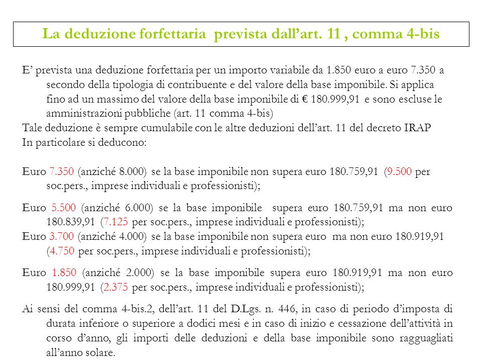 La deduzione forfettaria prevista dall'art. 11 , comma 4-bis