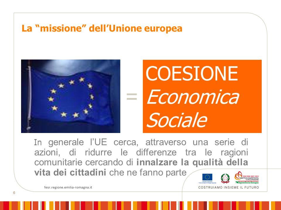 = COESIONE Economica Sociale La missione dell'Unione europea
