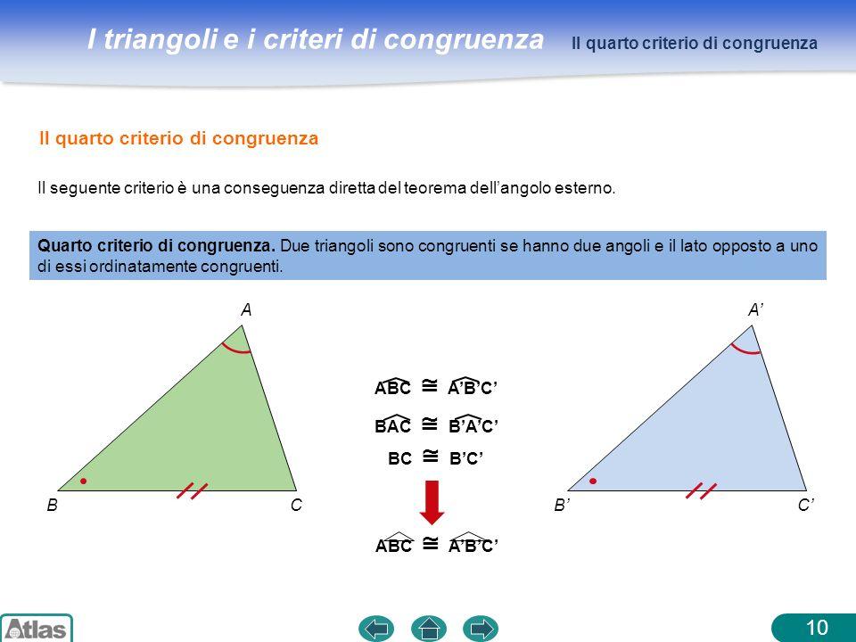 10 Il quarto criterio di congruenza Il quarto criterio di congruenza