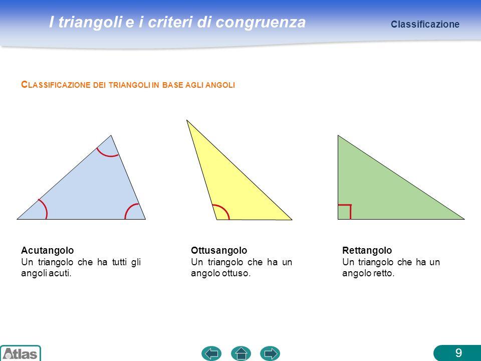 9 Classificazione Classificazione dei triangoli in base agli angoli