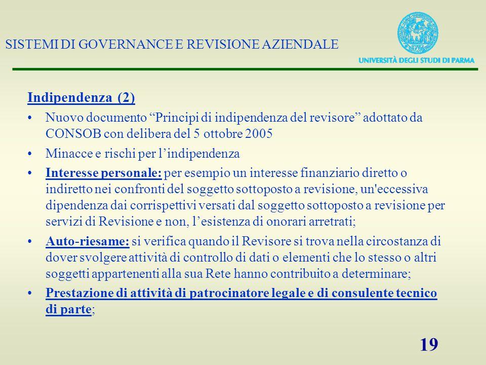 Indipendenza (2) Nuovo documento Principi di indipendenza del revisore adottato da CONSOB con delibera del 5 ottobre 2005.