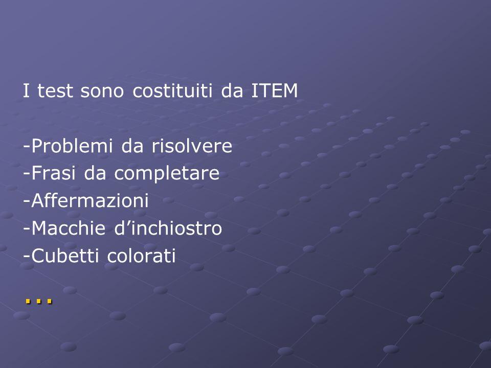... I test sono costituiti da ITEM -Problemi da risolvere