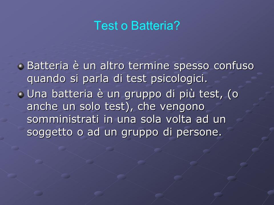Test o Batteria Batteria è un altro termine spesso confuso quando si parla di test psicologici.