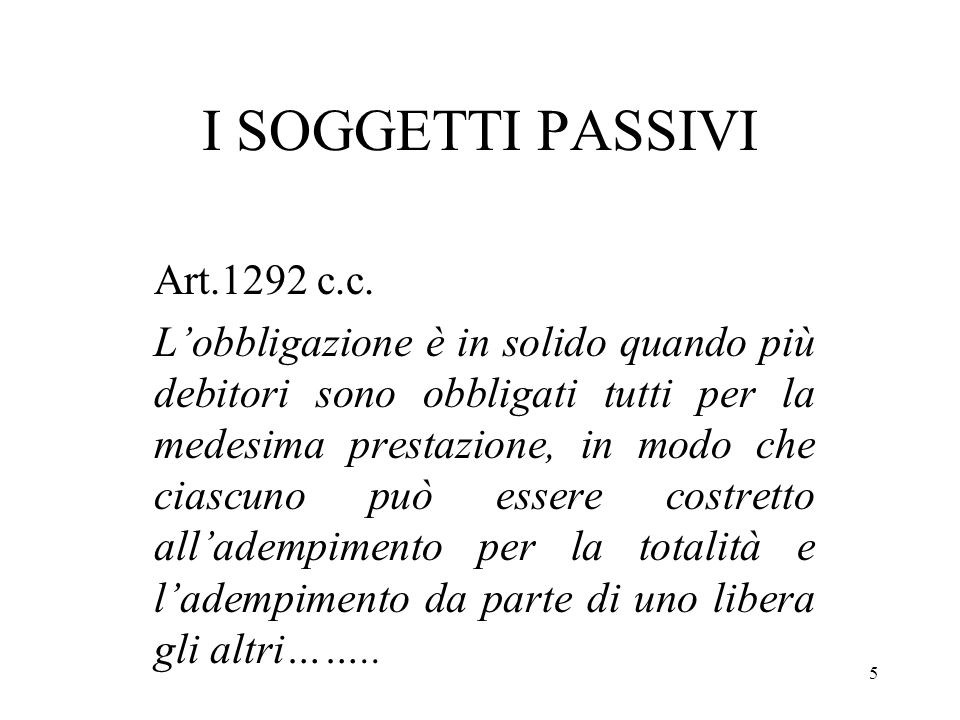 I SOGGETTI PASSIVI Art.1292 c.c.