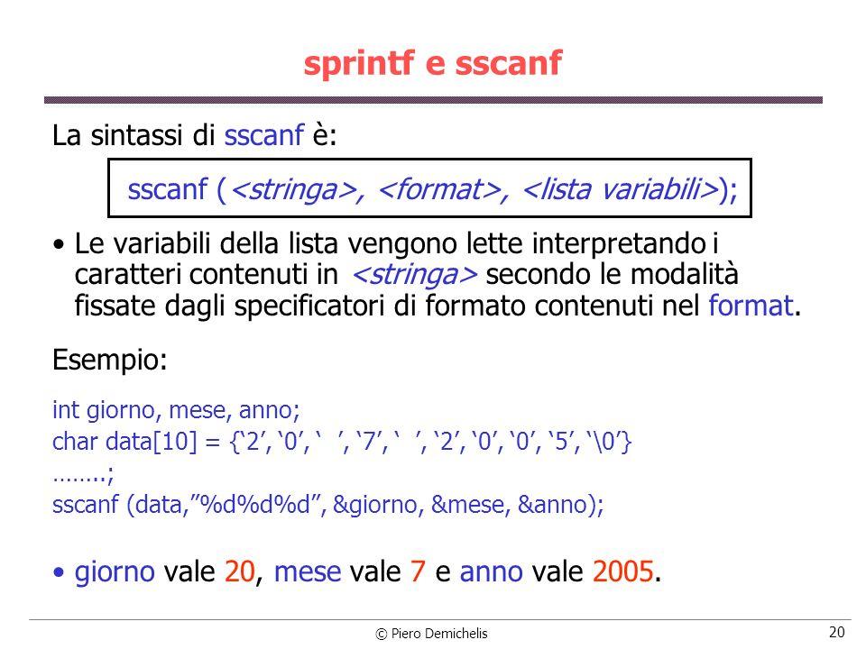 sscanf (<stringa>, <format>, <lista variabili>);