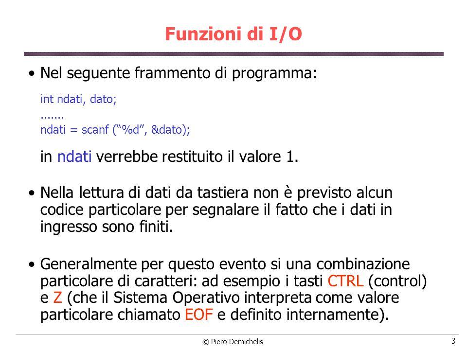 Funzioni di I/O Nel seguente frammento di programma: