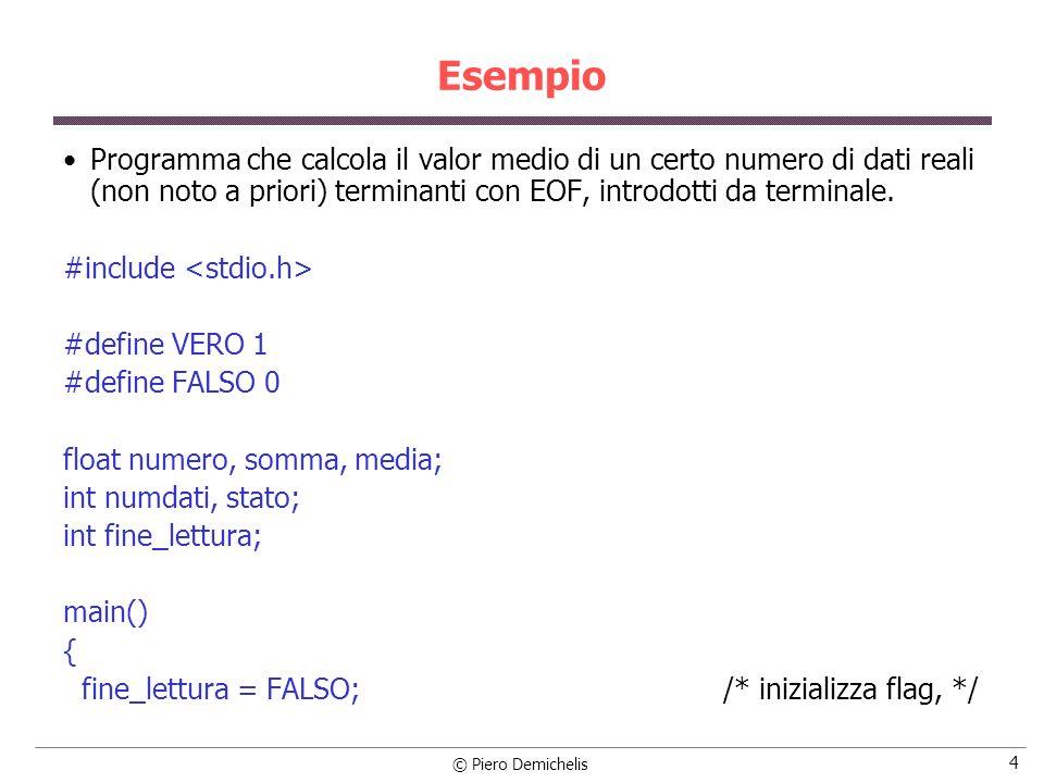 Esempio Programma che calcola il valor medio di un certo numero di dati reali (non noto a priori) terminanti con EOF, introdotti da terminale.