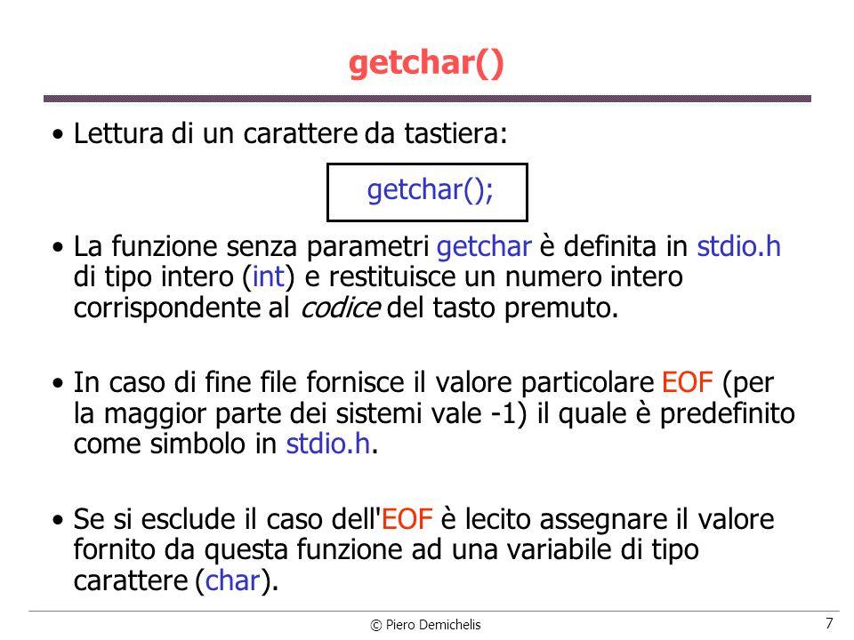 getchar() Lettura di un carattere da tastiera:
