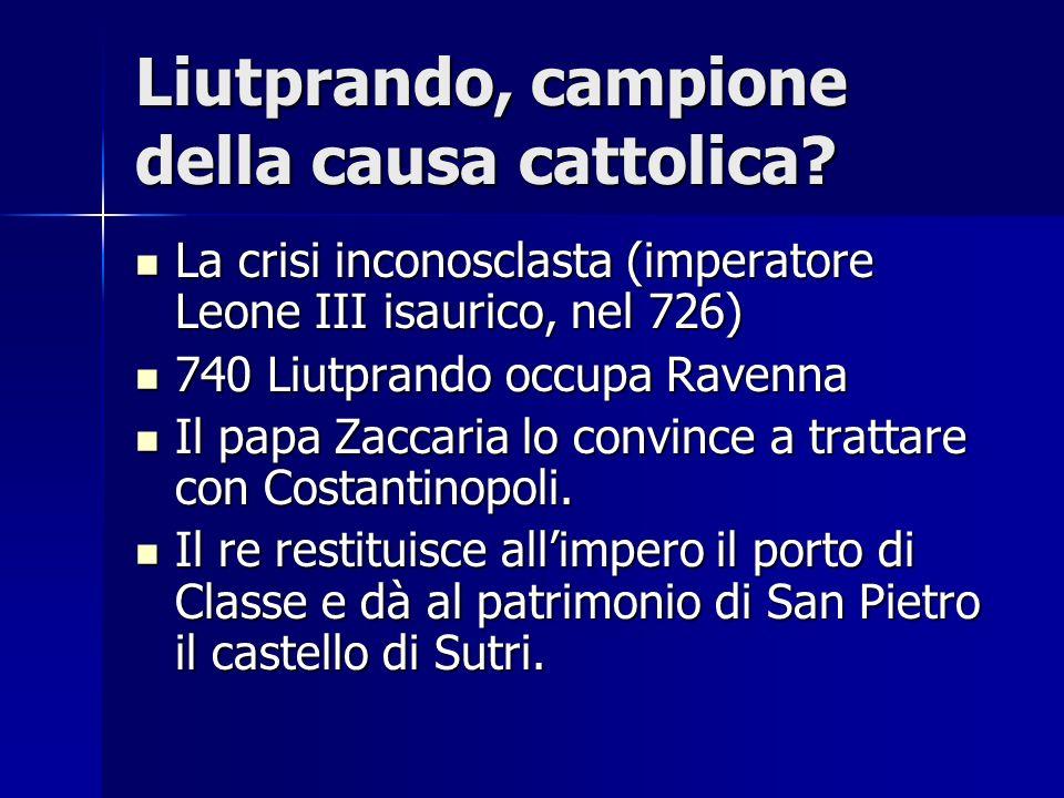 Liutprando, campione della causa cattolica