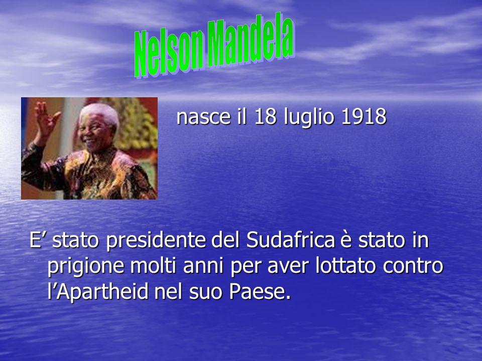 Nelson Mandela nasce il 18 luglio 1918
