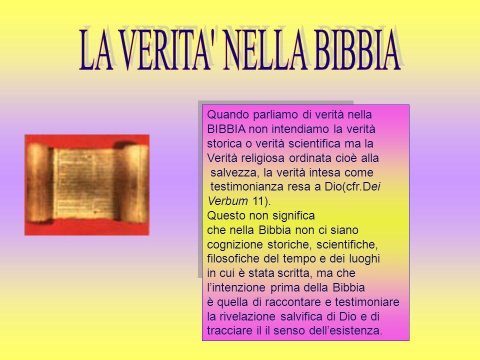 LA VERITA NELLA BIBBIA Quando parliamo di verità nella