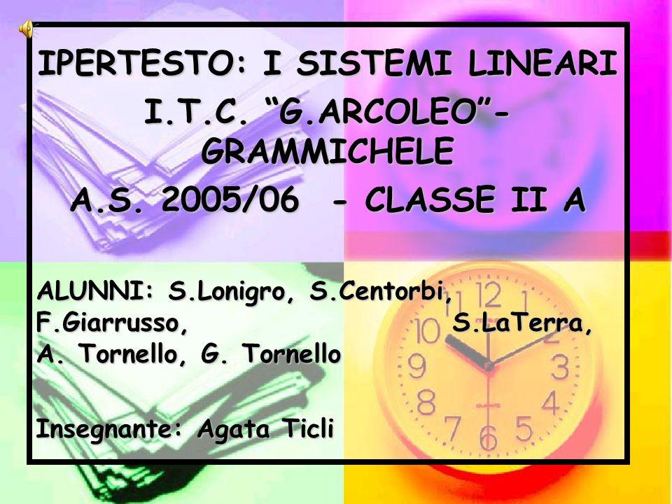 IPERTESTO: I SISTEMI LINEARI I.T.C. G.ARCOLEO - GRAMMICHELE