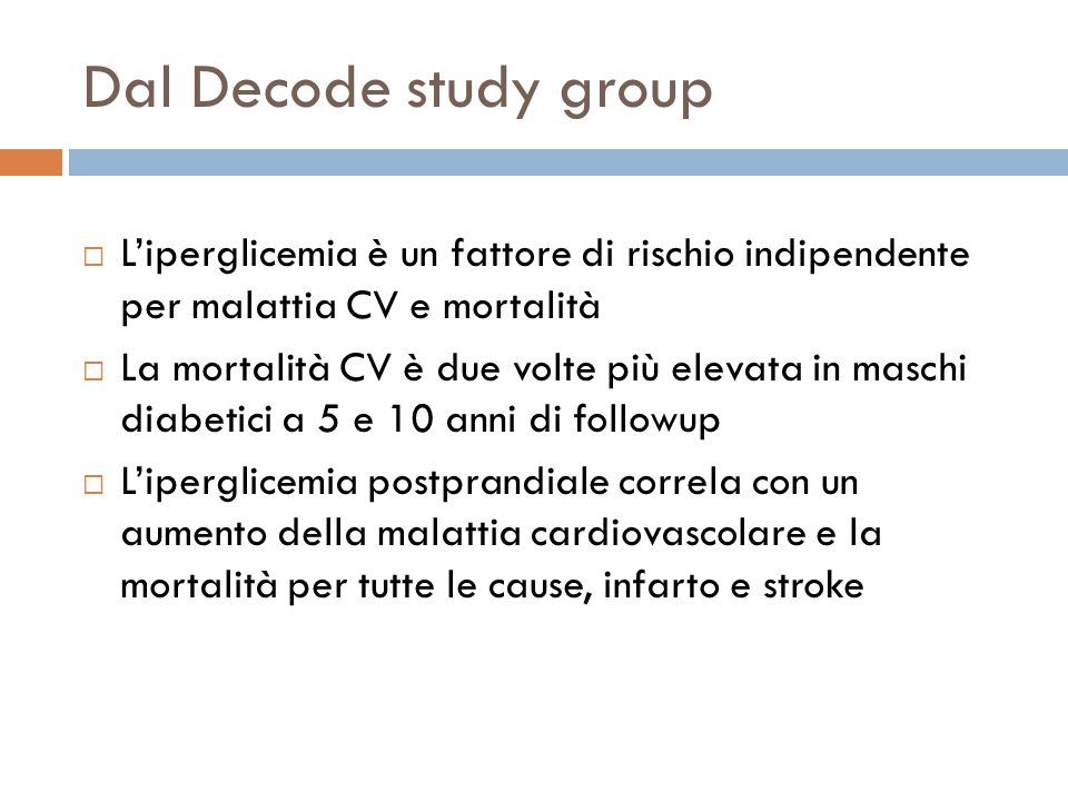 Dal Decode study groupL'iperglicemia è un fattore di rischio indipendente per malattia CV e mortalità.