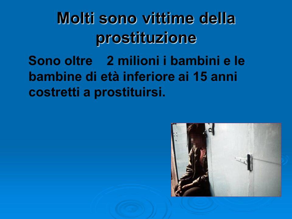 Molti sono vittime della prostituzione