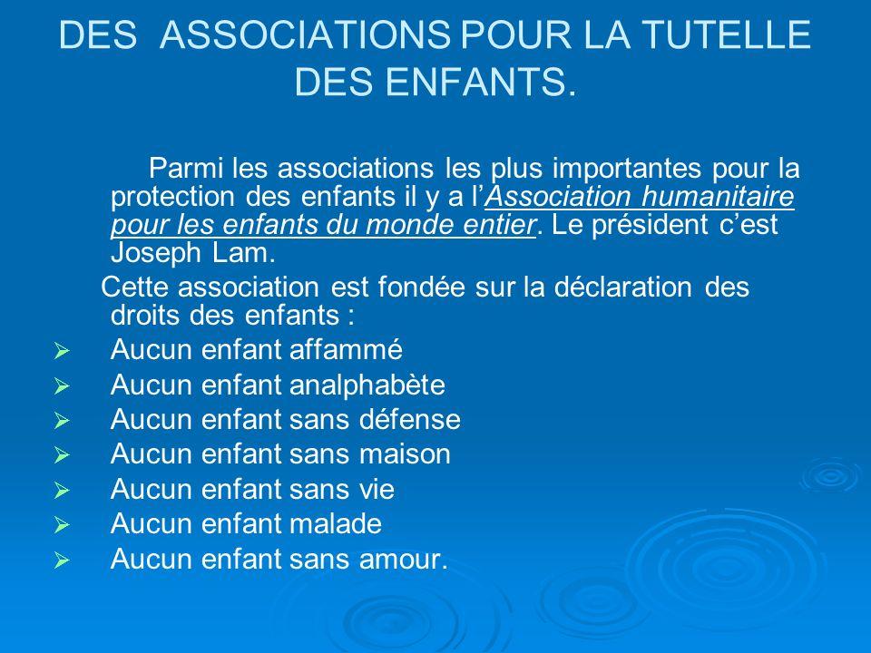 DES ASSOCIATIONS POUR LA TUTELLE DES ENFANTS.