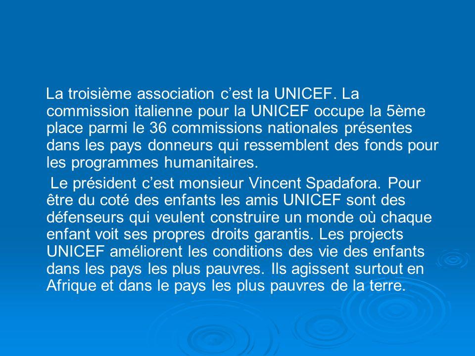 La troisième association c'est la UNICEF