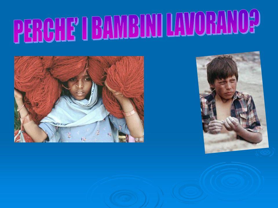 PERCHE' I BAMBINI LAVORANO